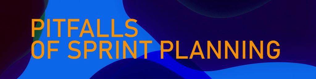 Pitfalls of Sprint Planning